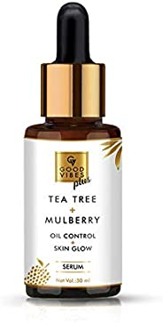 Good Vibes Skin Glow and Oil Control Serum - Tea Tree and Mulberry - 30 ml - Light Weight Hydrating Formula fo