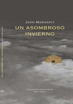 Un asombroso invierno (Palabra de Honor) por Joan Margarit