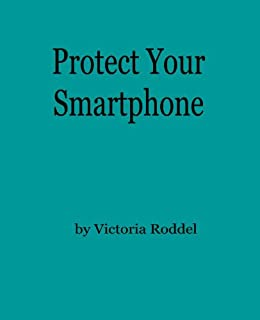 Protect Your Smartphone (English Edition) eBook: Victoria Roddel ...
