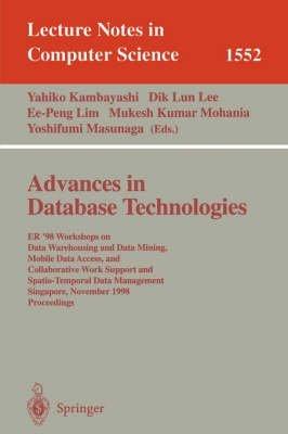 [(Advances in Database Technologies : Er '98 Workshops on Data Warehousing and Data Mining, Mobile Data Access, and Collaborative Work Support and Spatio-Temporal Data Management, Singapore, November 19-20, 1998: Proceedings)] [Edited by Yahiko Kambayashi ] published on (March, 1999) par Yahiko Kambayashi