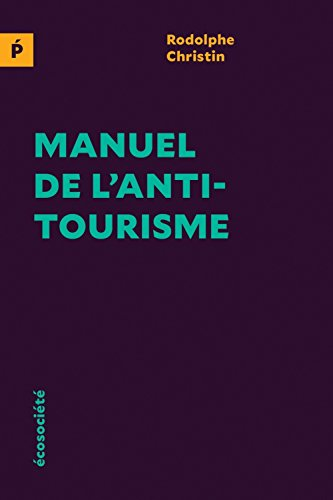 Manuel de l'antitourisme par