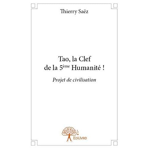 Tao, la clef de la 5e Humanité !