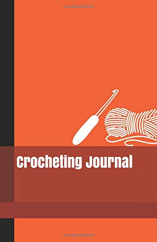 Crocheting Journal: A Crochet Project Organizer and Chart Keeper to Write In with Bright Orange Cover (Dekorationen Bulk In)