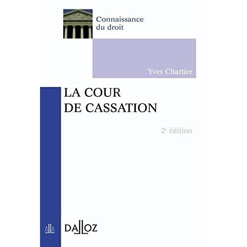 La Cour de cassation - 2e éd.: Connaissance du droit