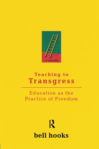 Teaching to Transgress: Education as the Practice of Freedom (Harvest in Translation) por bell hooks