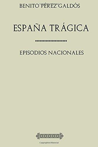 Descargar Libro Colección Galdós. España trágica de Benito Pérez Galdós