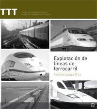 Explotación de líneas de ferrocarril por Andrés López Pita