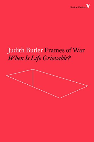 Frames of War: When Is Life Grievable? (Radical Thinkers) (English Edition)