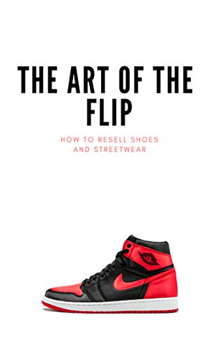 43cb0e9f2cd70 How to resell Shoes and Streetwear  The Art of the Flip (English Edition)