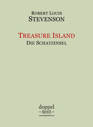 Treasure Island / Die Schatzinsel - zweisprachig Englisch-Deutsch / Bilingual English-German Edition (English Edition)