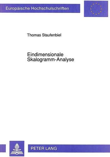 Eindimensionale Skalogramm-Analyse (Europäische Hochschulschriften / European University Studies / Publications Universitaires Européennes / Reihe 6: ... Psychology / Série 6: Psychologie, Band 383)