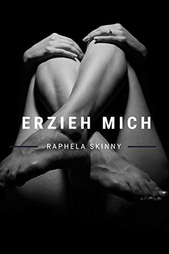 Erzieh Mich: Erotik ab 18 Unzensiert, geiles Erotik Buch, Sex und Erotik