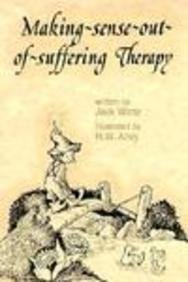 Making Sense Out of Suffering Therapy by Jack Wintz (1996-10-01)