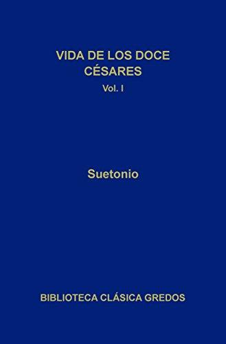 Vida de los doce Césares I (Biblioteca Clásica Gredos nº 167) (Spanish Edition)