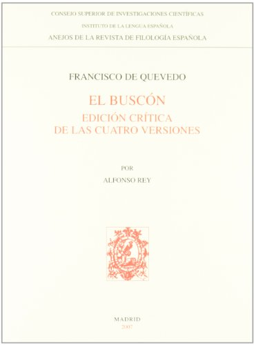 El Buscón: Edición crítica de las cuatro versiones (Anejos Revista de Filología Española) por Francisco de Quevedo