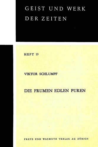 Die frumen edlen Puren: Untersuchung zum Stilzusammenhang zwischen den historischen Volksliedern der alten Eidgenossenschaft und der deutschen ... Beiträge zur Geschichtswissenschaft, Band 19)