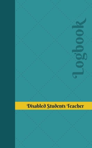 Disabled Students Teacher Log: Logbook, Journal - 102 pages, 5 x 8 inches (Unique Logbooks/Record Books)