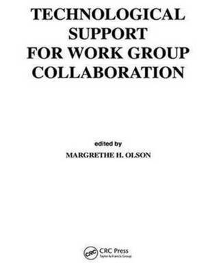 [(Technological Support for Work Group Collaboration)] [Edited by Margrethe H. Olson] published on (December, 1988)
