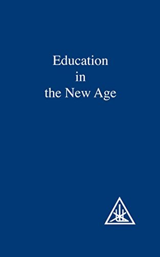 By Alice A. Bailey Education in the New Age (New edition) [Paperback]