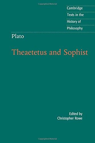 Plato: Theaetetus and Sophist (Cambridge Texts in the History of Philosophy)