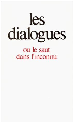 Les Dialogues ou le saut dans l'inconnu par Gitta Mallasz