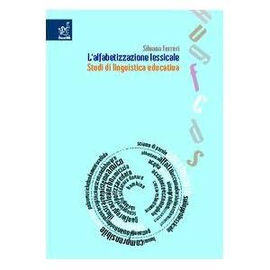 L'alfabetizzazione lessicale. Studi di linguistica