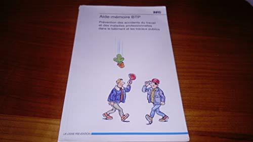 Aide-mémoire du BTP : Prévention des accidents du travail et des maladies professionnelles dans le bâtiment et les travaux publics PDF Books