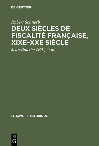 Deux Sicles De Fiscalit Franaise, Xixexxe Sicle: Histoire, conomie, Politique