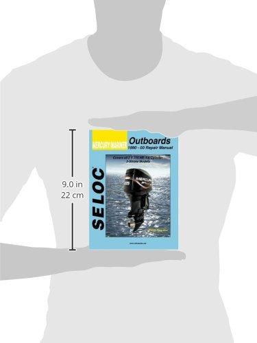 Mercury/Mariner: Outboards, 1990-00 Repair Manual 2 1/2-275 Horsepower, 1 - 6 Cylinder (Seloc Marine Tune-Up and Repair Manuals)