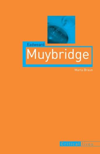 Eadweard Muybridge (Critical Lives)