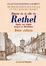Rethel. Histoire de la Ville de Rethel Depuis Son Origine Jusqu'a la Revolution