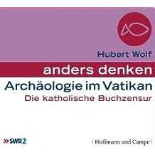 anders denken - Archäologie im Vatikan: Die katholische Buchzensur