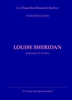 Louise Sheridan: Memories of Travel (Cv/Visual Arts Research Book 83) by [James, Nicholas]