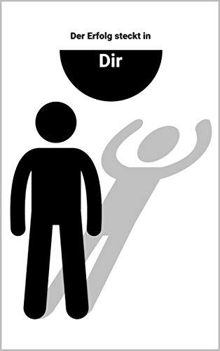 Persönlichkeitsentfaltung: Erfolge erzielen durch Persönlichkeitsentfaltung (Motivation, Erfolg, Persönlichkeitsentfaltung, Entwicklung)