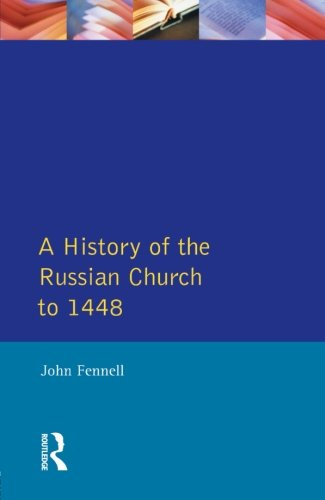 A History of the Russian Church to 1488