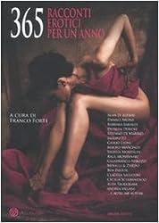 Trecentosessantacinque racconti erotici per un anno