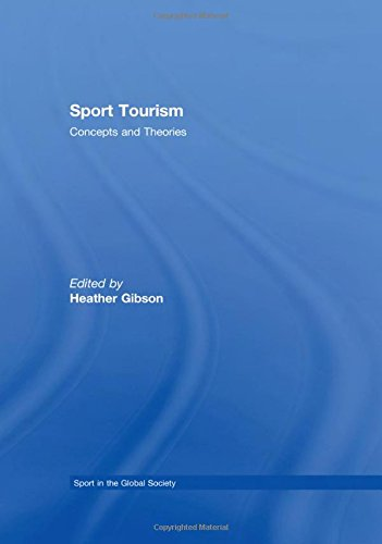 Sport Tourism (Sport in the Global Society)