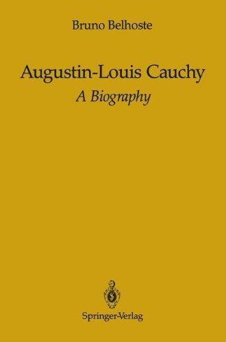 Augustin-Louis Cauchy: A Biography
