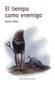 El tiempo como enemigo par Darío Vilas