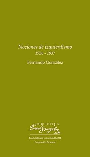 Nociones de izquierdismo por Fernando González