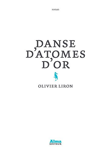 Danse d'atomes d'or par Olivier Liron