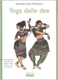 lo yoga delle dee. ediz. illustrata