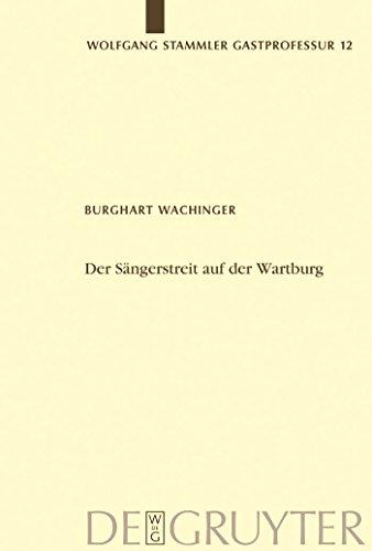 Der Sängerstreit auf der Wartburg: Von der Manesseschen Handschrift bis zu Moritz von Schwind (Wolfgang Stammler Gastprofessur für Germanische Philologie)