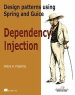Dependency Injection: Design Patterns Using Spring and Guice - IPS Prasanna, Dhanji R ( Author ) Aug-01-2009 Paperback