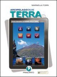 Arcipelago Terra. Corso interattivo di scienze della terra. Per le Scuole superiori. Con espansione online