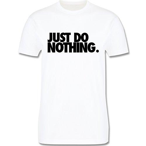 Statement Shirts - Just do nothing. - Herren Premium T-Shirt Weiß