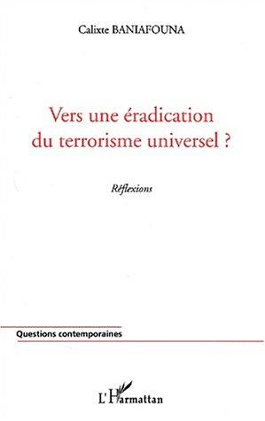 Vers une éradication du terrorisme universel ? R�...