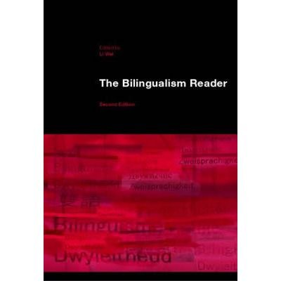 [(The Bilingualism Reader)] [ Edited by Li Wei ] [February, 2007]