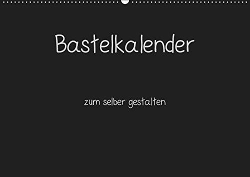 Bastelkalender - Schwarz (Wandkalender 2019 DIN A2 quer): Kalender zum selber gestalten (Monatskalender, 14 Seiten ) (CALVENDO Hobbys)