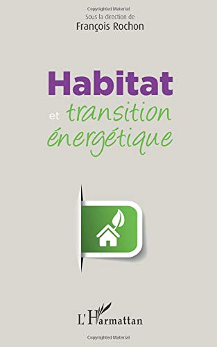 Habitat et transition énergétique par François Rochon